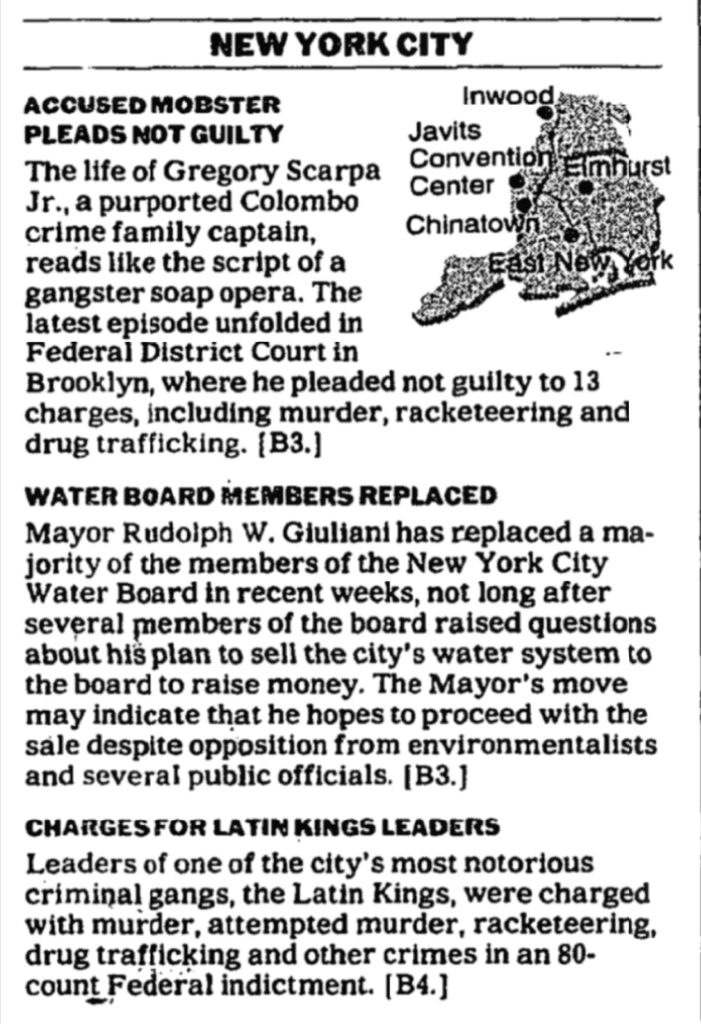 """A newspaper clipping with three small news items for New York City. The middle one has a headline of """"Water Board Members Replaced"""", it is sandwiched between the headlines """"Accused Mobster pleads not guilty"""" and """"Charges for Latin Kings Leaders"""""""